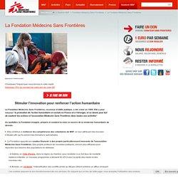 La Fondation Médecins Sans Frontières - Fondation Médecins Sans Frontières