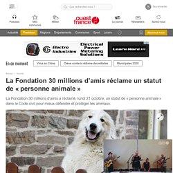 La Fondation 30millions d'amis réclame un statut de «personne animale»