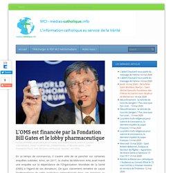 L'OMS est financée par la Fondation Bill Gates et le lobby pharmaceutique