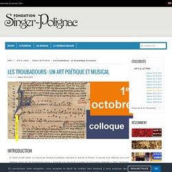Fondation Singer-Polignac - Les troubadours : un art poétique et musical