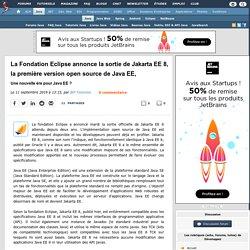 La Fondation Eclipse annonce la sortie de Jakarta EE 8, la première version open source de Java EE, une nouvelle ère pour Java EE ?