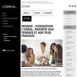 Monde : Fondation L'Oréal, priorité aux femmes et aux plus fragiles