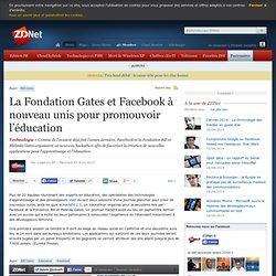 La Fondation Gates et Facebook à nouveau unis pour promouvoir l'éducation