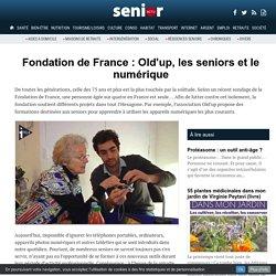 Fondation de France : Old'up, les seniors et le numérique