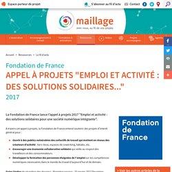 """Fondation de France - Appel à projets """"Emploi et activité : des solutions solidaires..."""" - Maillage"""