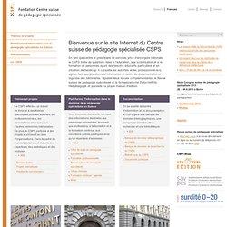 Fondation Centre suisse de pédagogie spécialisée CSPS