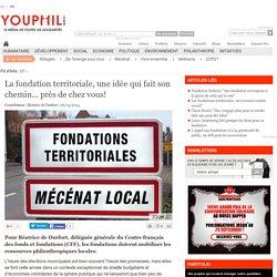 La fondation territoriale, une idée qui fait son chemin... près de chez vous!