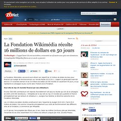 La Fondation Wikimédia a récolté 16 millions de dollars en 50 jours