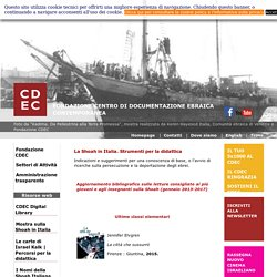 Fondazione CDEC - Milano La Shoah in Italia. Strumenti per la didattica