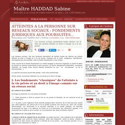 Atteintes a la personne sur reseaux sociaux : fondements juridiques aux poursuites... - Maître haddad sabine