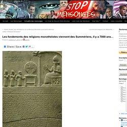 Les fondements des religions monothéistes viennent des Summériens, il y a 7000 ans…