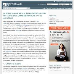 QUESTIONS DE STYLE. FONDEMENTS D'UNE HISTOIRE DE L'ORNEMENTATION