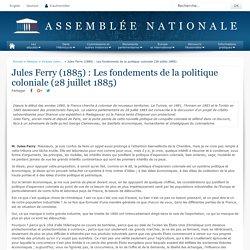 Jules Ferry (1885) : Les fondements de la politique coloniale (28 juillet 1885) - Histoire - Grands moments d'éloquence