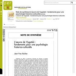 Note de synthèse [L'oeuvre de Vygotski : fondements pour une psychologie historico-culturelle]