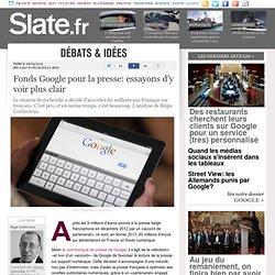 Fonds Google pour la presse: essayons d'y voir plus clair