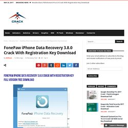 FonePaw iPhone Data Recovery 3.8.0 Crack With Registration Key