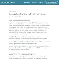Fonologisk medvetenhet - vad, varför, när och hur?