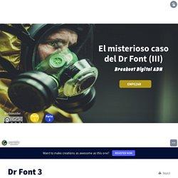 Dr Font 3 by Ernesto Boixader Gil on Genially