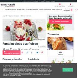 Fontainebleau aux fraises facile et rapide