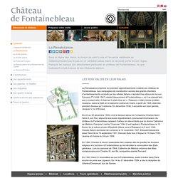 Château de Fontainebleau - Découvrez le château - L'histoire - La Renaissance