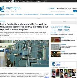 Les « Fontanille » obtiennent le feu vert du tribunal de commerce du Puy-en-Velay pour reprendre leur entreprise
