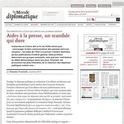 Aides à la presse, un scandale qui dure, par Sébastien Fontenelle (Le Monde diplomatique, novembre 2014)