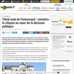 Think tank de Fontevraud : remettre le citoyen au cœur de la décision publique