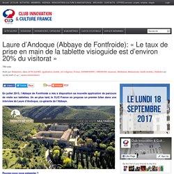 Laure d'Andoque (Abbaye de Fontfroide): «Le taux de prise en main de la tablette visioguide est d'environ 20% du visitorat»