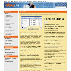 Professional font software - Fontlab Studio font editor is used worldwide by experts to create fonts.