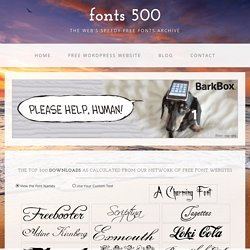 Fonts 500 - the top 500 free fonts from around the web