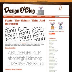 Fonts: The Skinny, Thin, And Beautiful