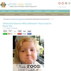Think Food Doesn't Affect Behavior? You've Got to Read This.