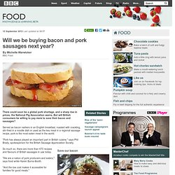 BBC Food - Will we be buying bacon and pork sausages next year?
