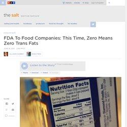 FDA To Food Companies: This Time, Zero Means Zero Trans Fats