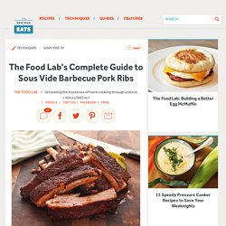 The Food Lab's Complete Guide to Sous Vide Barbecue Pork Ribs