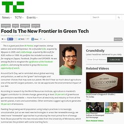 Food Is The New Frontier In Green Tech