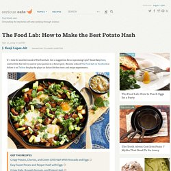 The Food Lab: How to Make the Best Potato Hash