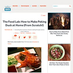 The Food Lab: How to Make Peking Duck at Home (From Scratch!)