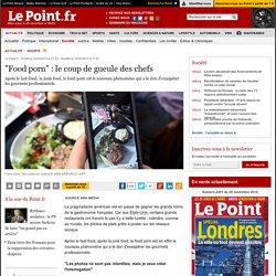"""""""Food porn"""" : le coup de gueule des chefs"""
