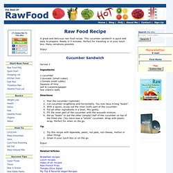 Raw Food Recipe - Raw Cucumber Sandwich