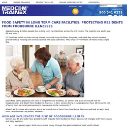 Food Safety in Long Term Care Facilities: Protecting Residents from Foodborne Illnesses