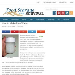 How to Make Rice Water » Food Storage and Survival