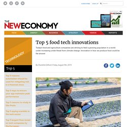 Top 5 food tech innovations – The New Economy