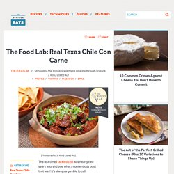The Food Lab: Real Texas Chile Con Carne