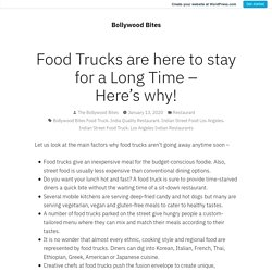 Food Trucks are here to stay for a Long Time – Here's why!