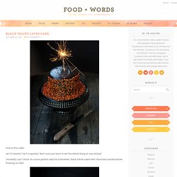 food + words | recipes. stories. life, from scratch. » black velvet layer cake.
