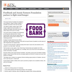 Foodbank and Aussie Farmers Foundation partner to fight rural hunger