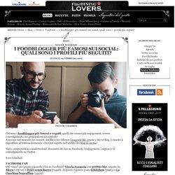 Foodblogger più famosi: le pagina e i blog di cucina più seguiti sui social