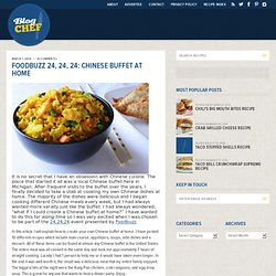 Foodbuzz 24, 24, 24: Chinese Buffet at Home