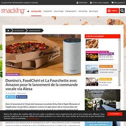 Domino's, FoodChéri et La Fourchette avec Amazon pour le lancement de la commande vocale via Alexa